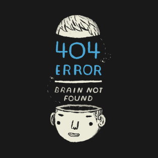 404 error brain not found t-shirts