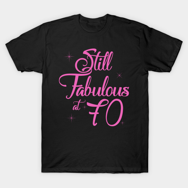 Vintage Still Sexy And Fabulous At 70 Year Old Funny 70th Birthday Gift T Shirt