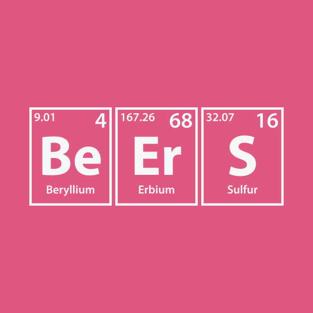 Beers (Be-Er-S) Periodic Elements Spelling