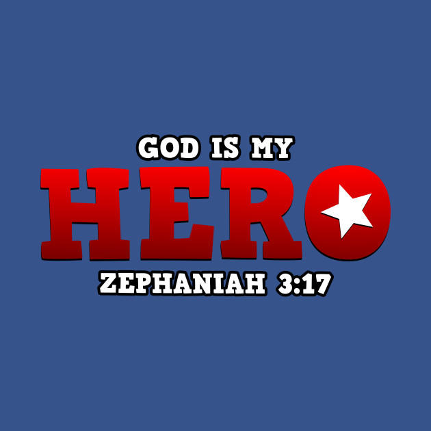 my hero is god