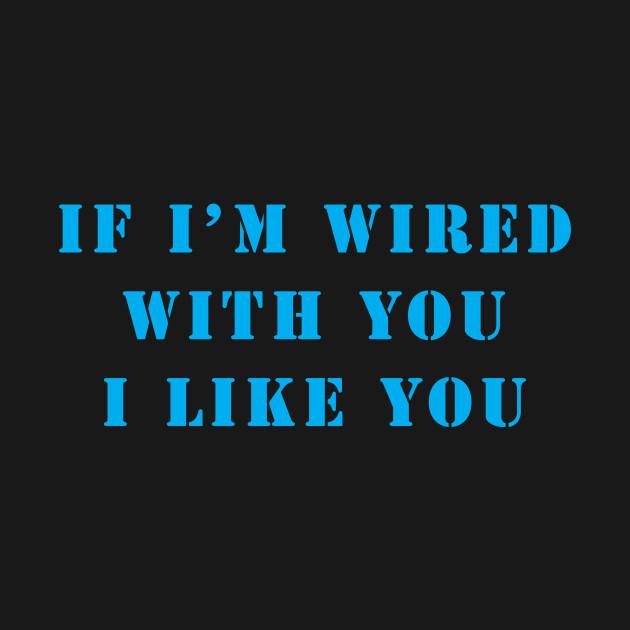 If I\'m Wired With You - Funny - Mug | TeePublic