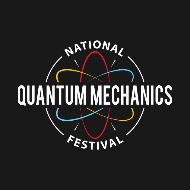 National Quantum Mechanics Festival