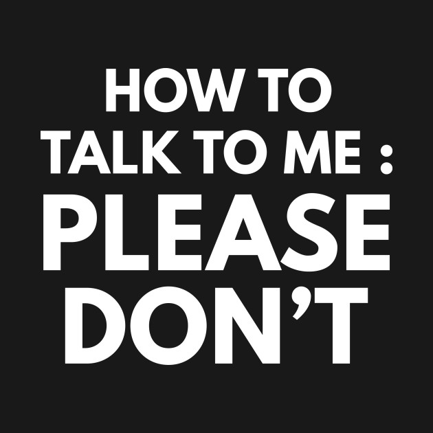 How To Talk To Me