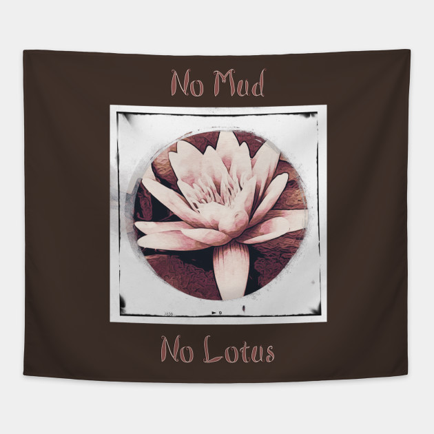 No mud no lotus buddhism quote tapestry teepublic 2203162 1 mightylinksfo