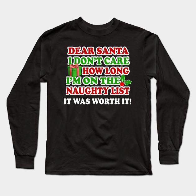 a5ed922d498 Dear Santa The Naughty List Was SO Worth It - Offensive Christmas Shirts