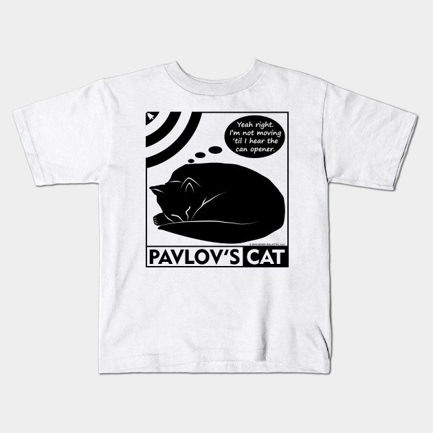 7ca21984f5 Pavlov's Cat Funny Psychology Design - Pavlovs Cat - Kids T-Shirt ...