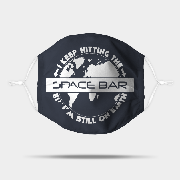 Space Bar But I'm Still On Earth