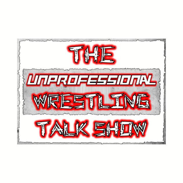 """The Unprofessional Wrestling Talk Show"" Logo"
