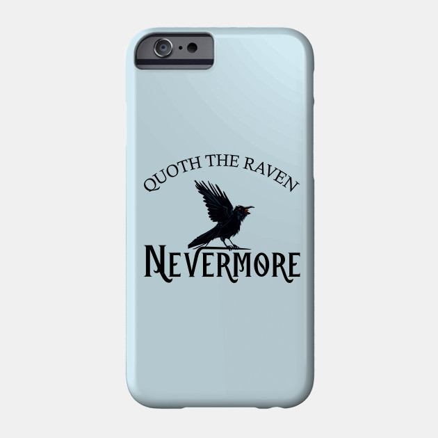 Quoth the Raven Nevermore iphone 11 case