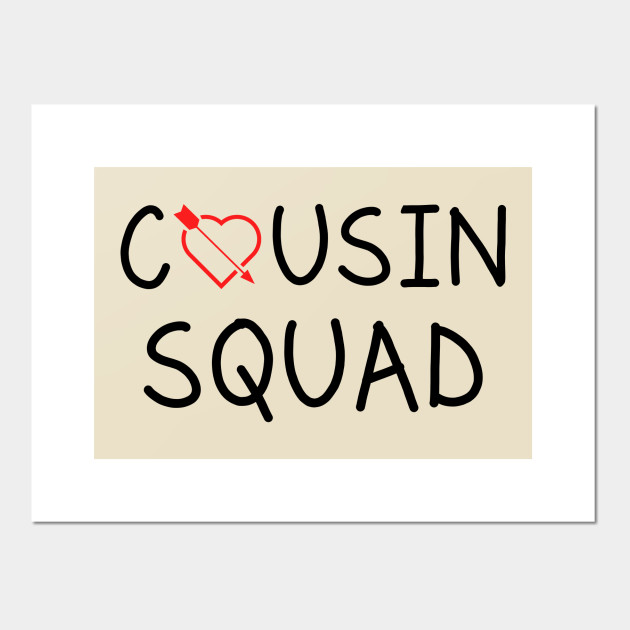 Cousin Squad Tshirt Funny Tshirt Gift For Cousin Love Cousin Awesome Cousin Love Quotes