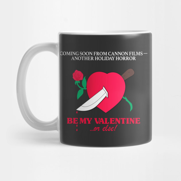 Be my Valentine... or else! Mug