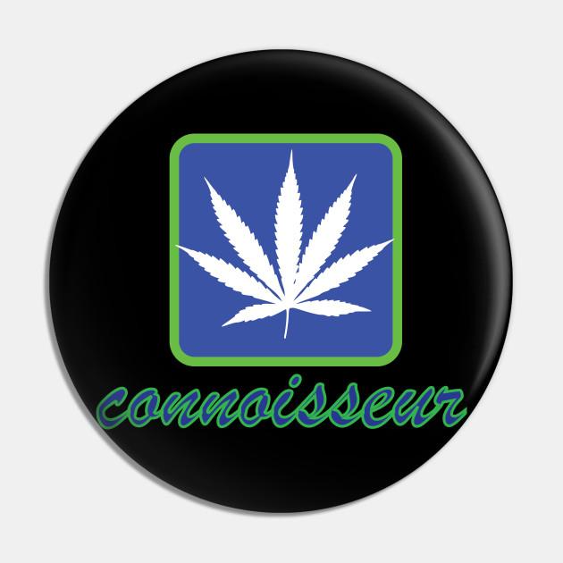 Cannabis Connoisseur Cannabis Sativa Pin Teepublic