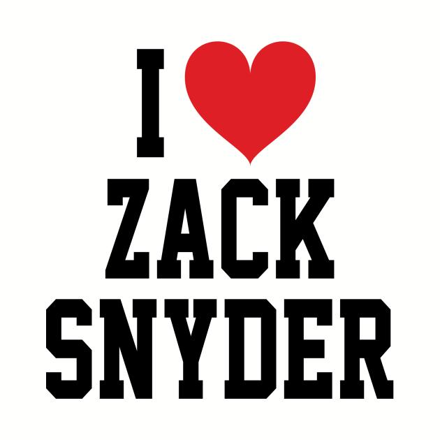 I LOVE ZACK SNYDER - FULL NAME, BLACK TEXT SHIRT