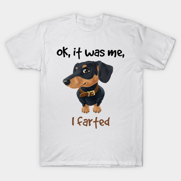 7dcb85d5f Funny Dachshund Fart - Dachshund - T-Shirt | TeePublic