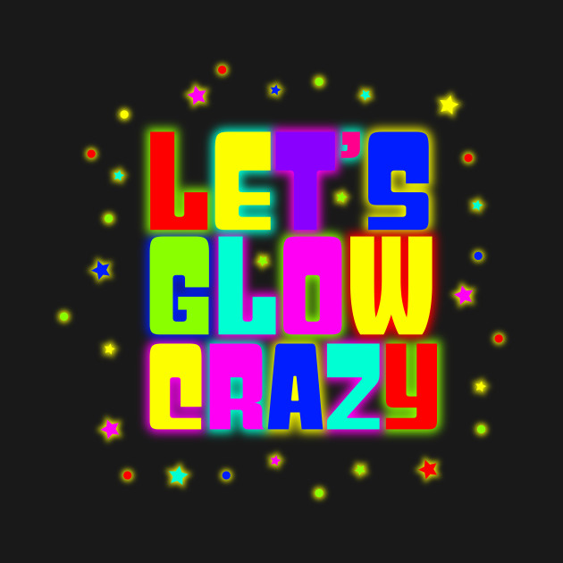 80s neon Lets glow crazy 90s rave party retro gift idea present by  marceldesign