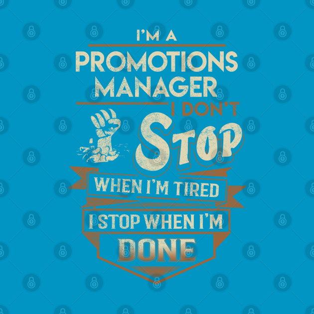 Promotions Manager T Shirt - I Stop When Done Gift Item Tee