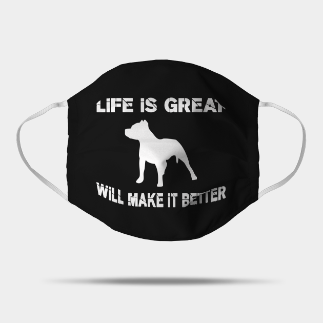 Life is great, Pit bulls will make it better!