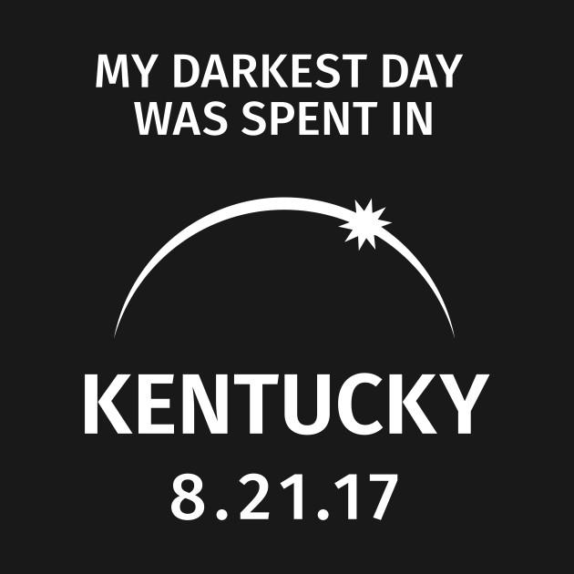 My Darkest Day Was Spent In Kentucky Solar Eclipse