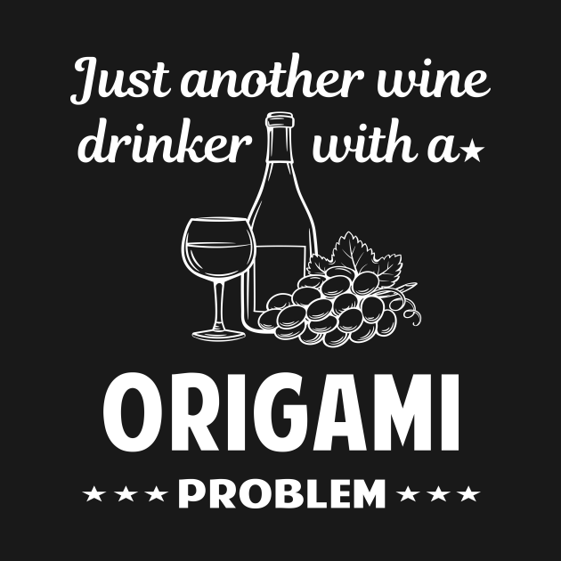 Another Wine Drinker With Problem Origami Paper Folding Art