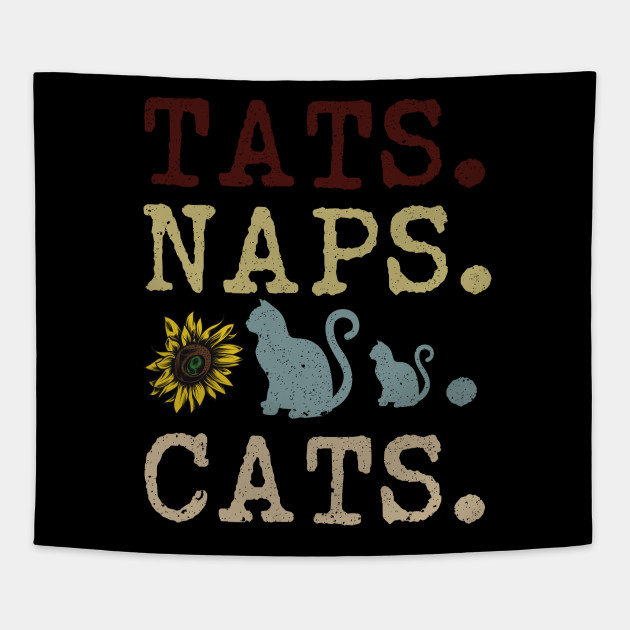 9bf84d1c Sunflower Tats Naps and Cats Funny T-shirt for Cats Lover Tapestry
