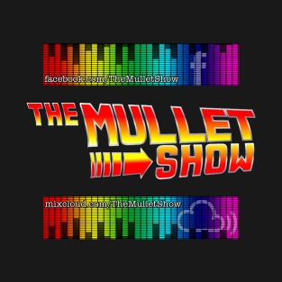The Mullet Show t-shirts