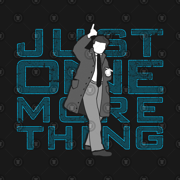 Just One More Thing