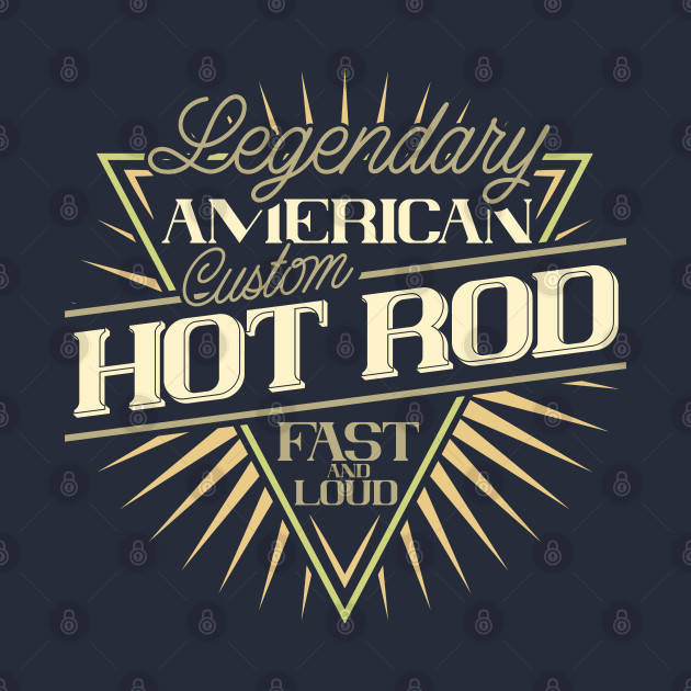 Legendary American Custom Hot Rod Design