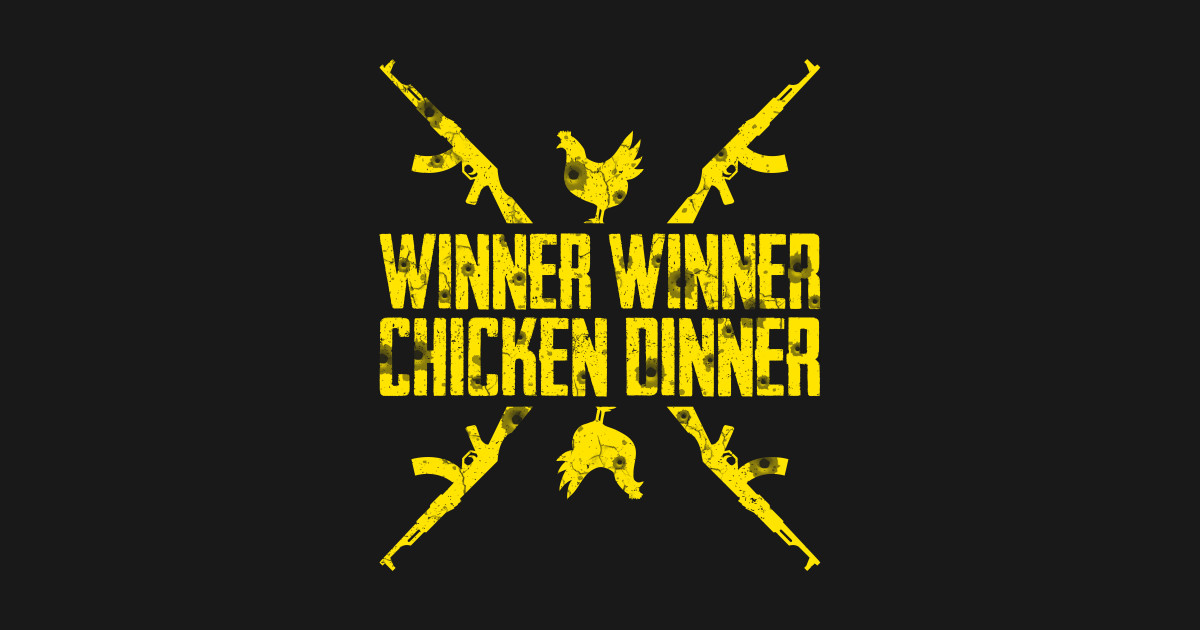 Winner Winner Chicken Dinner PUBG