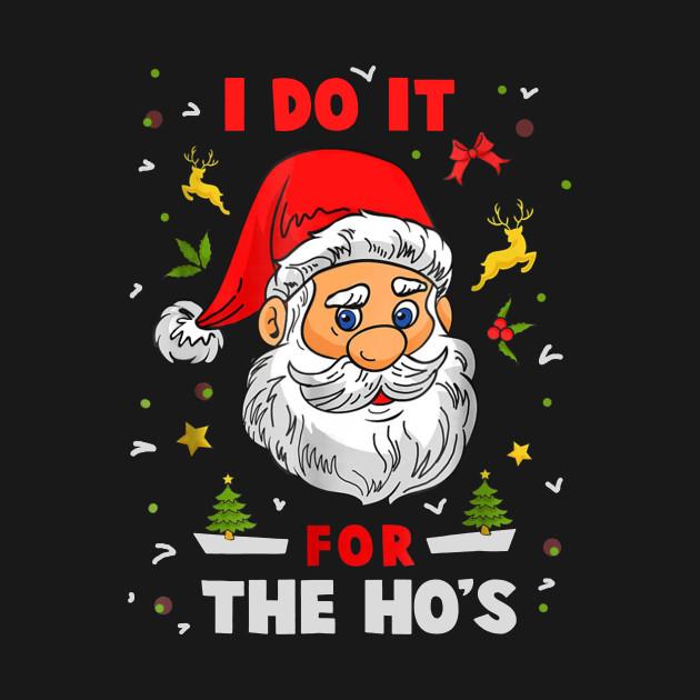52debb36609 I Do It For The Hos Funny Santa TShirt Mens - Santa - T-Shirt ...