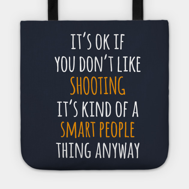 Shooting Funny Gift Idea | It's Ok If You Don't Like Shooting