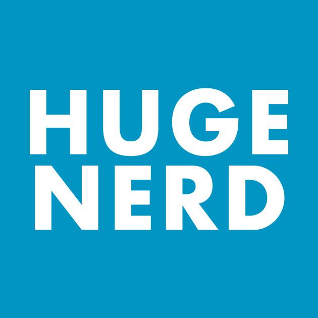 huge nerd