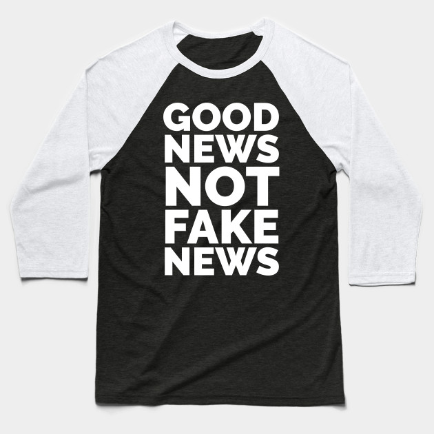 Good News not Fake News Slogan