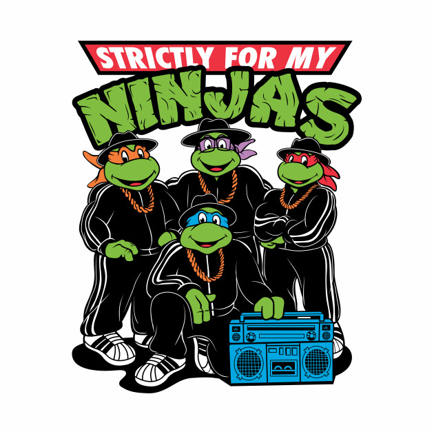 Strictly For My Ninjas