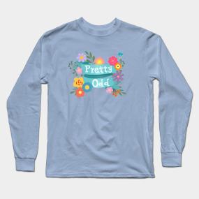 fe34be2f2 Pretty Odd Long Sleeve T-Shirts | TeePublic