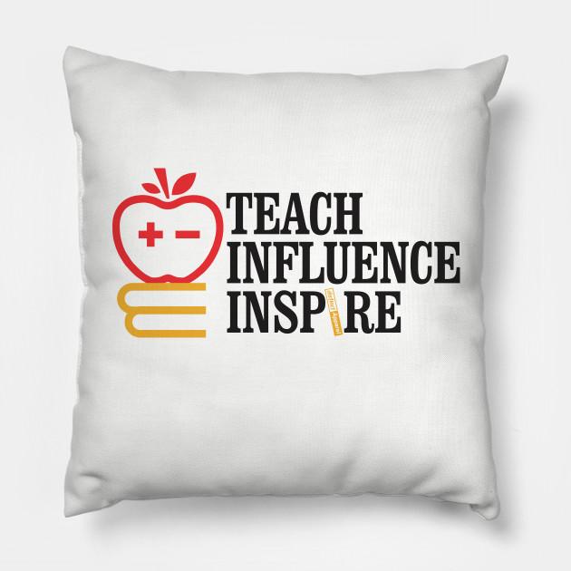 Teach Influence Inspire