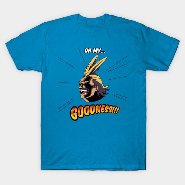 7fdd2798e171a Oh my...Goodness!!! All Might - All Might - T-Shirt