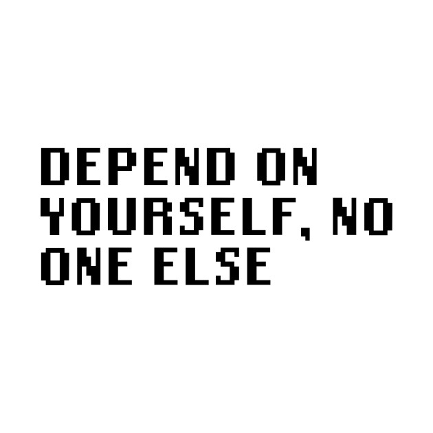 Depend On Yourself No One Else Quotes Tote Teepublic