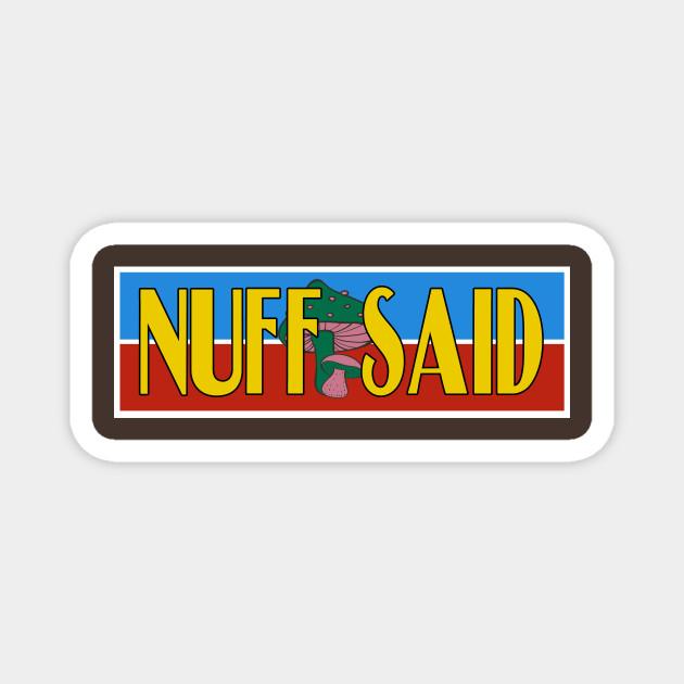 Nuff Said - Avengers - Magnet | TeePublic