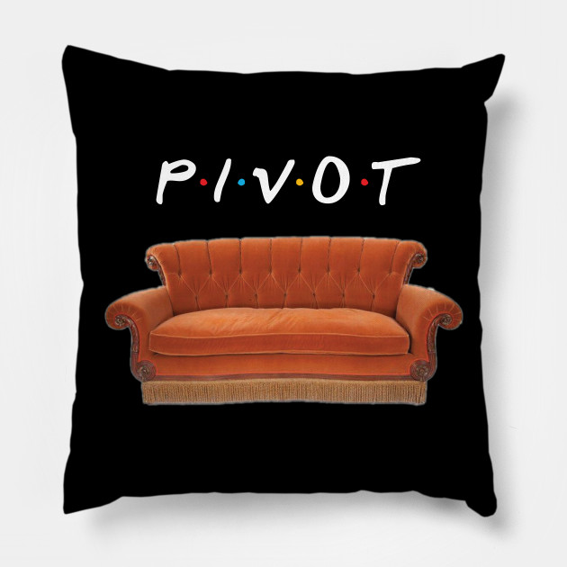 Friends Pivot Quote and Couch