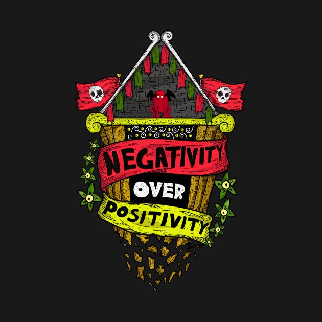 Negativity over Positivity