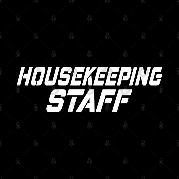 Housekeeping Staff | Back Side Uniform | Cool Funny Gift