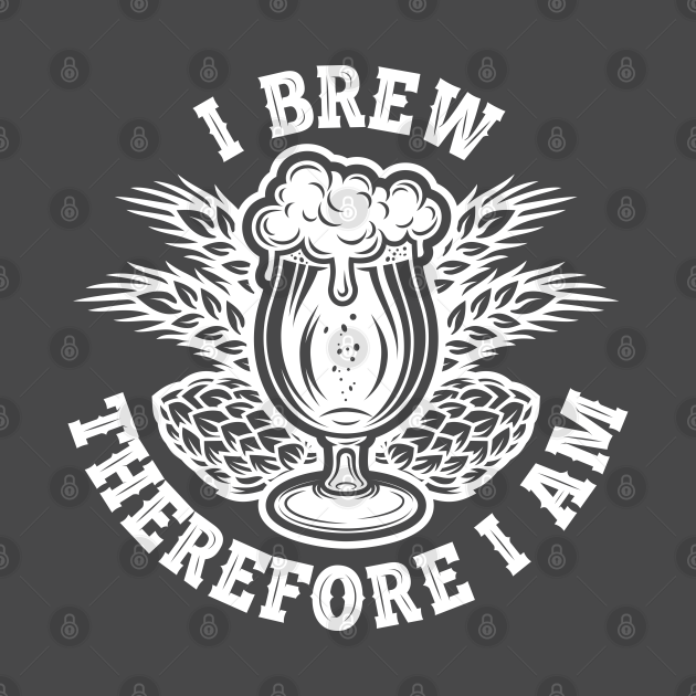 I Brew Therefore I Am