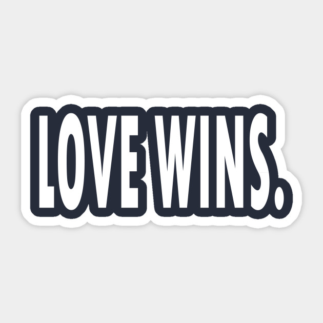 Love Wins Quotes Unique Love Wins Quotes Sticker TeePublic