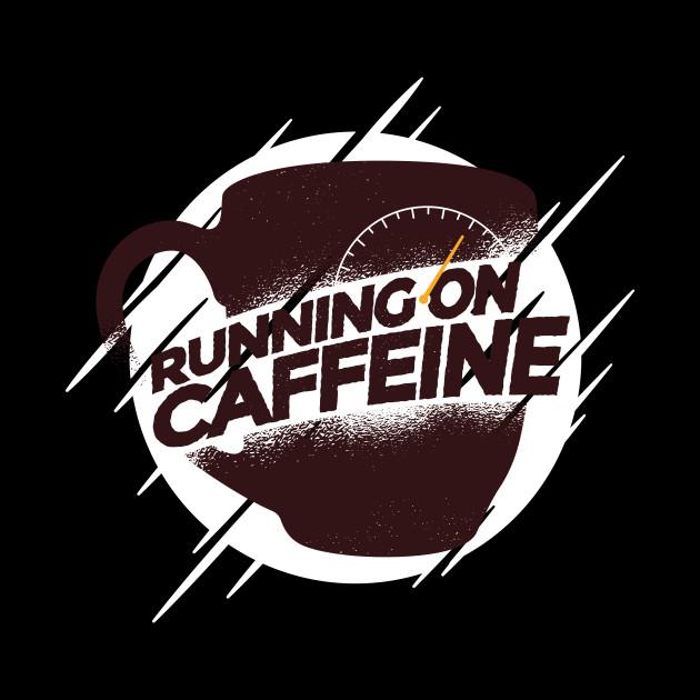Running On Caffeine