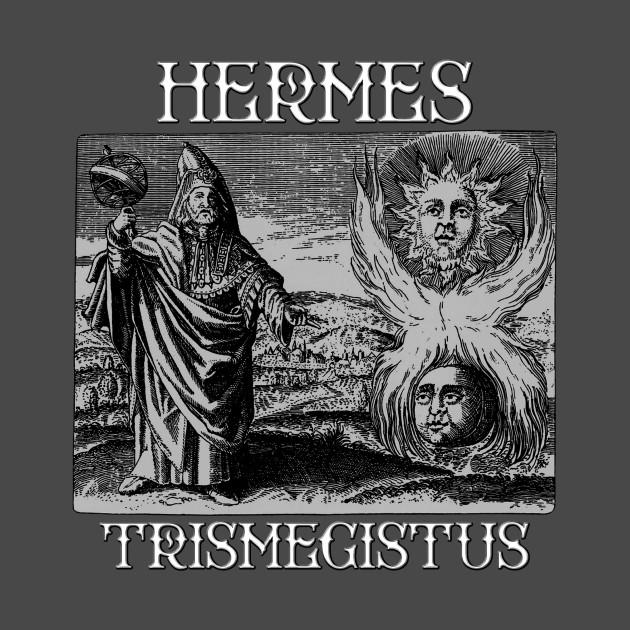 Hermes Trismegistus, As ABOVE SO BELOW, thoth, hermeticism, gnostic