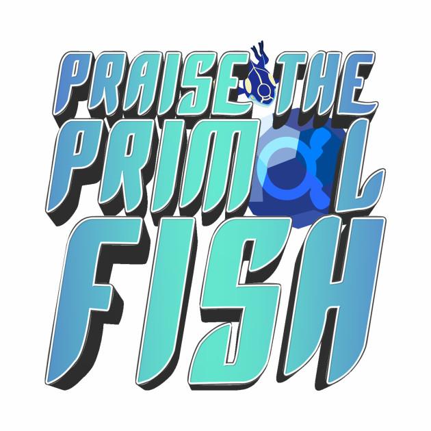 Praise The Primal Fish