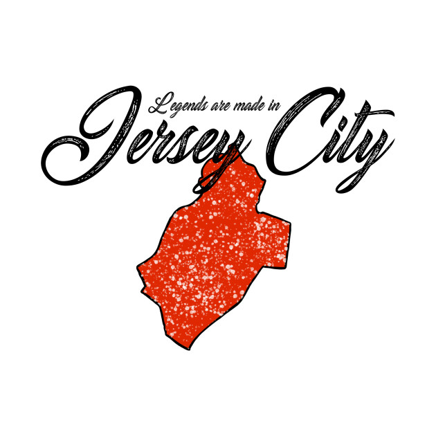 """Legends are made in """"Jersey City"""""""