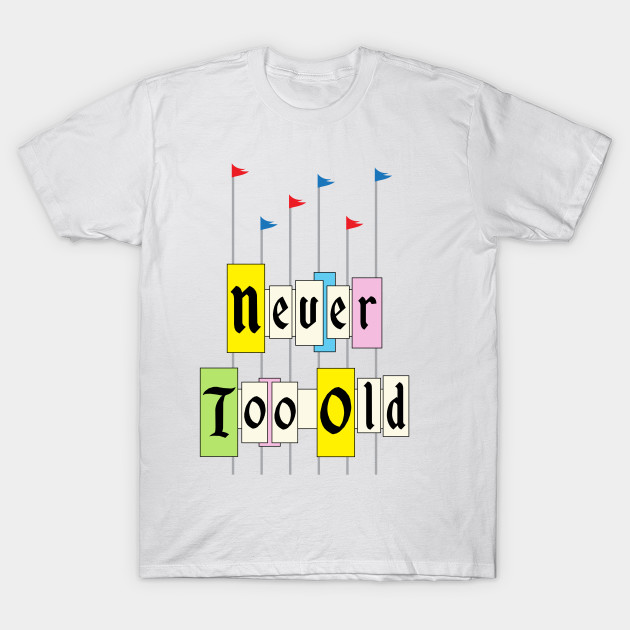 Never too old 1955 T-Shirt-TOZ