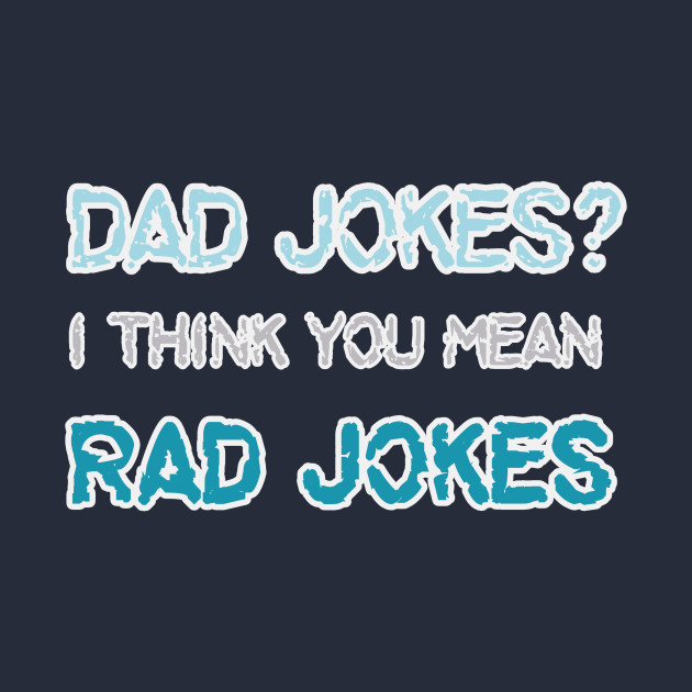 Dad Jokes - Funny Fathers Day