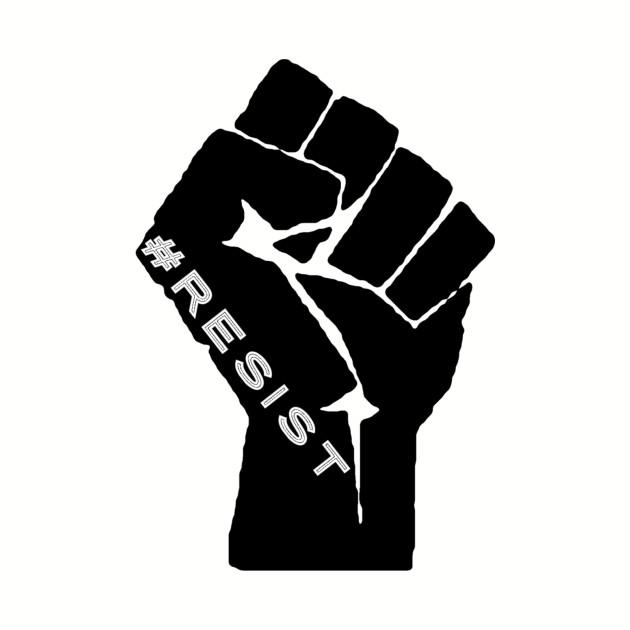#RESIST in black fist